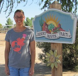 Kelly Saxer of Desert Roots Farm. Photo Credit: Suzanne Heyn.