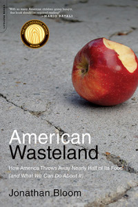 American Wasteland, a book by food writer Jonathan Bloom, addresses how to tackle the problem of wasted food. (photo courtesy of Jonathan Bloom)
