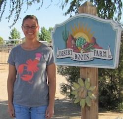 Kelly Saxer of Desert Roots Farm. Photo Credit: Suzanne Heyn.