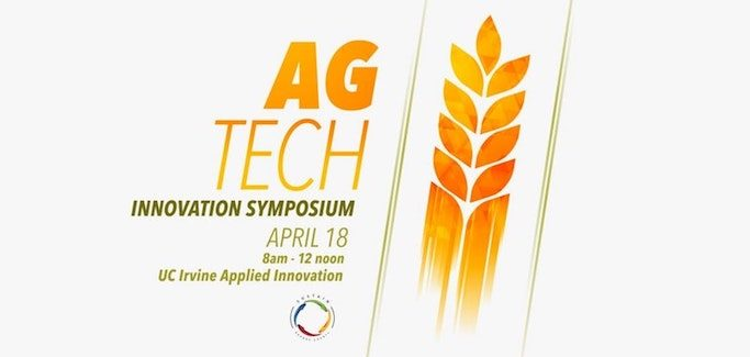 AgTech Innovation Symposium in Irvine, CA to Explore Technologies Shaping the Agriculture Industry