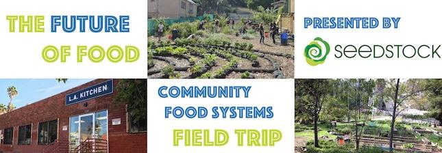future of food field trip community food systems 4